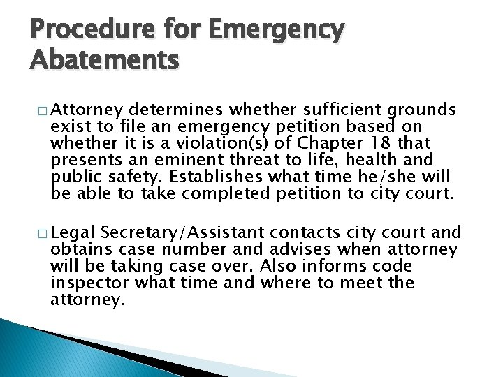Procedure for Emergency Abatements � Attorney determines whether sufficient grounds exist to file an