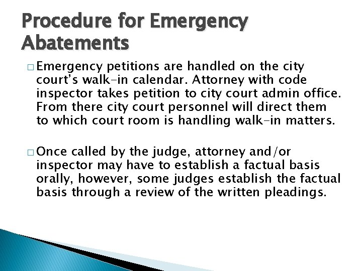 Procedure for Emergency Abatements � Emergency petitions are handled on the city court's walk-in
