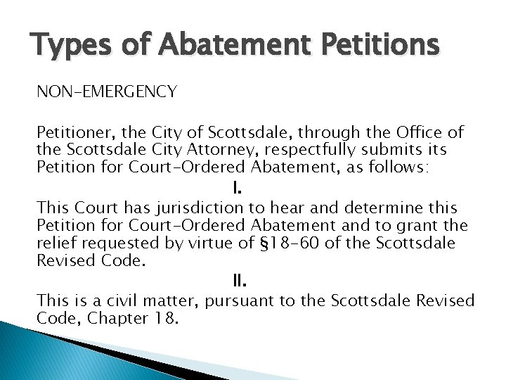 Types of Abatement Petitions NON-EMERGENCY Petitioner, the City of Scottsdale, through the Office of