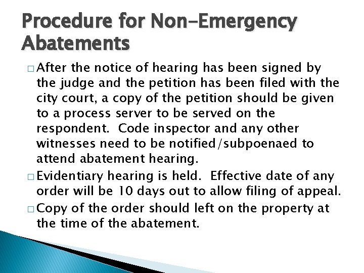 Procedure for Non-Emergency Abatements � After the notice of hearing has been signed by