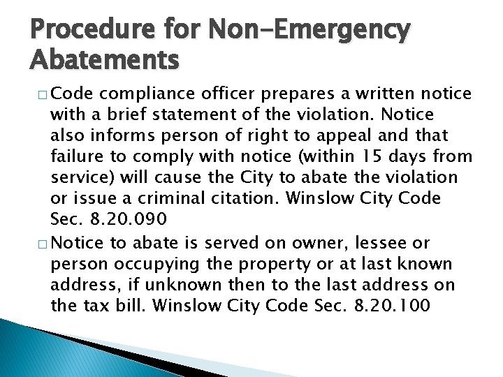 Procedure for Non-Emergency Abatements � Code compliance officer prepares a written notice with a