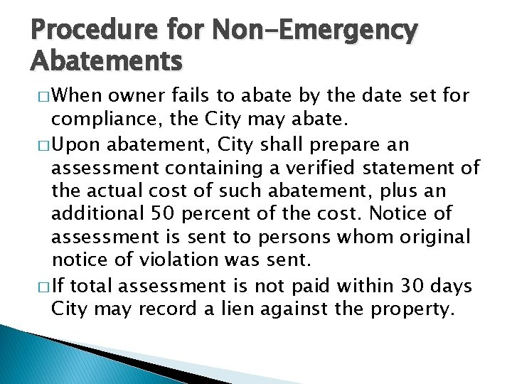 Procedure for Non-Emergency Abatements � When owner fails to abate by the date set