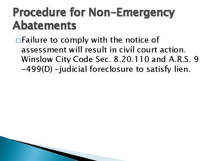 Procedure for Non-Emergency Abatements � Failure to comply with the notice of assessment will