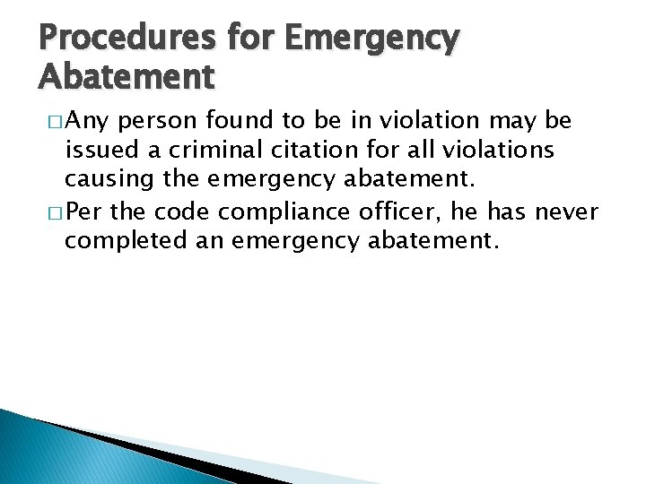Procedures for Emergency Abatement � Any person found to be in violation may be