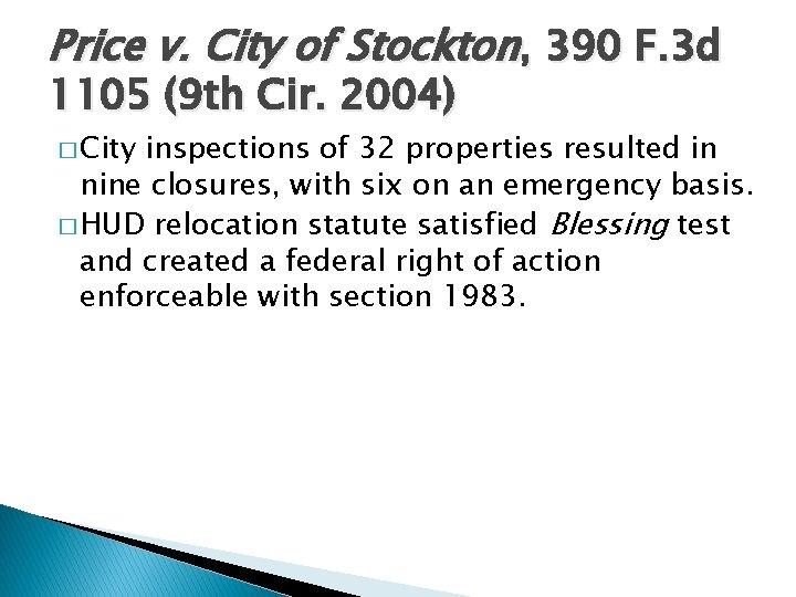 Price v. City of Stockton, 390 F. 3 d 1105 (9 th Cir. 2004)