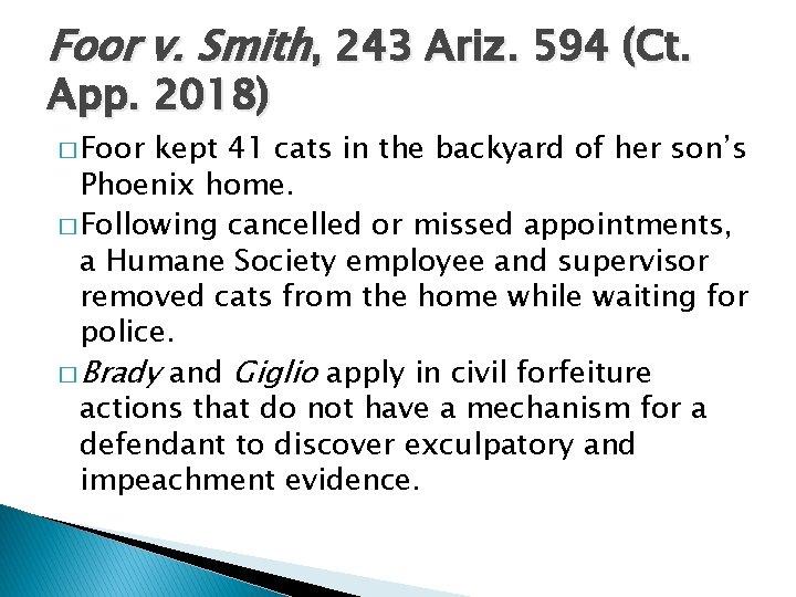 Foor v. Smith, 243 Ariz. 594 (Ct. App. 2018) � Foor kept 41 cats