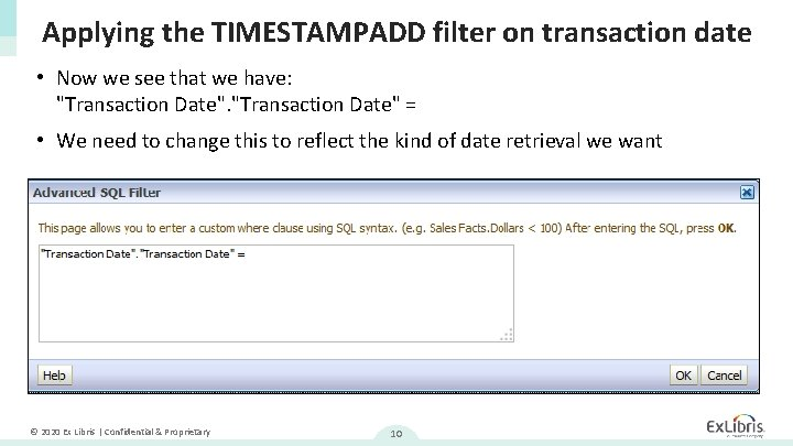 Applying the TIMESTAMPADD filter on transaction date • Now we see that we have: