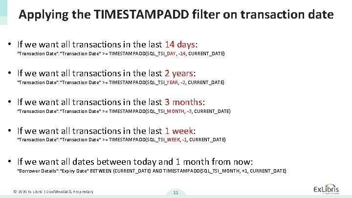 Applying the TIMESTAMPADD filter on transaction date • If we want all transactions in