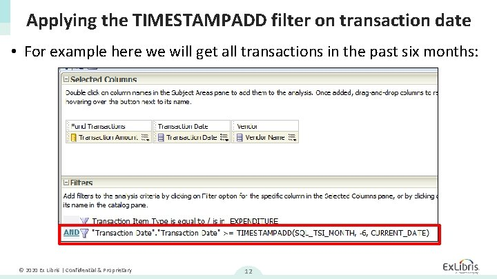 Applying the TIMESTAMPADD filter on transaction date • For example here we will get