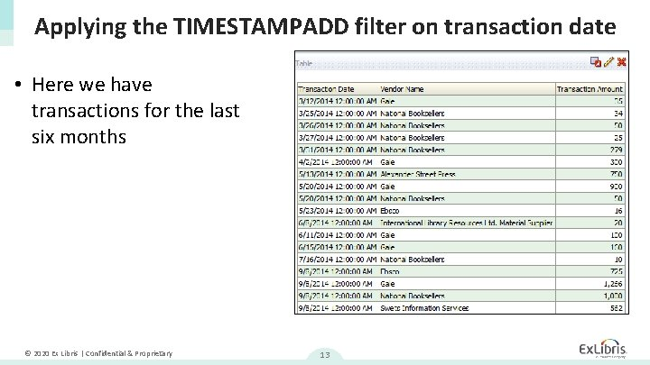 Applying the TIMESTAMPADD filter on transaction date • Here we have transactions for the
