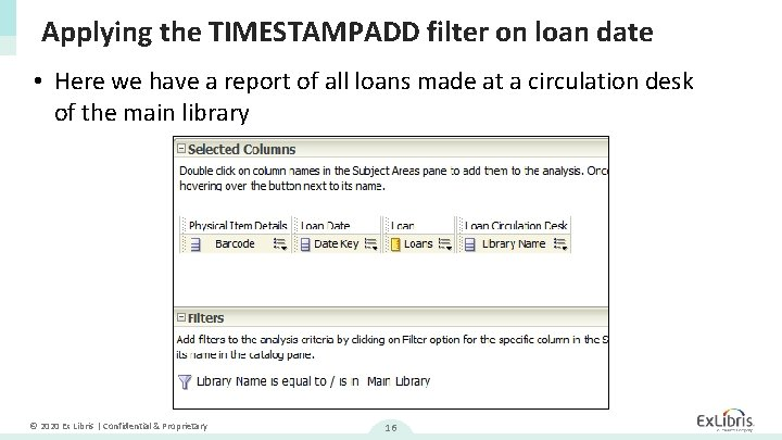 Applying the TIMESTAMPADD filter on loan date • Here we have a report of