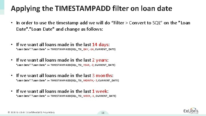 Applying the TIMESTAMPADD filter on loan date • In order to use the timestamp