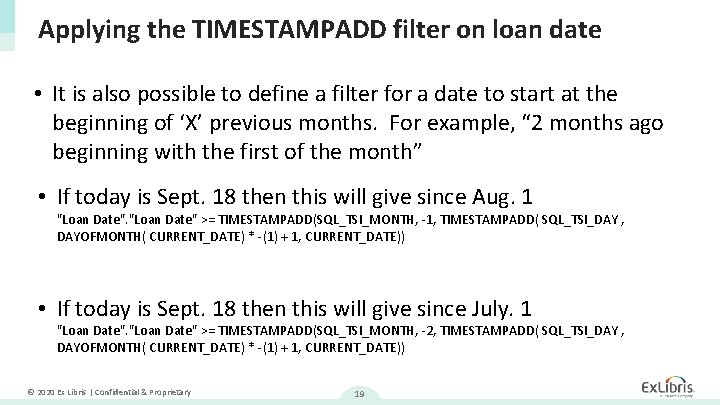 Applying the TIMESTAMPADD filter on loan date • It is also possible to define