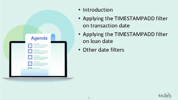 • Introduction • Applying the TIMESTAMPADD filter on transaction date • Applying the