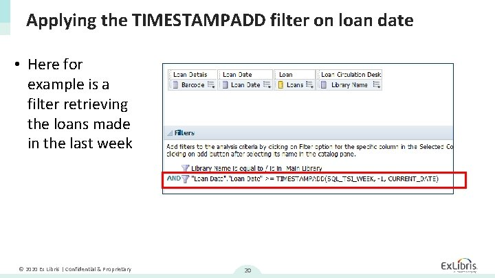 Applying the TIMESTAMPADD filter on loan date • Here for example is a filter
