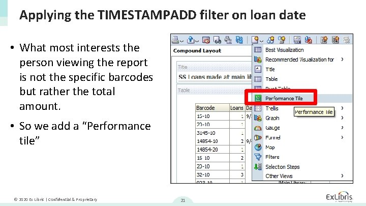Applying the TIMESTAMPADD filter on loan date • What most interests the person viewing