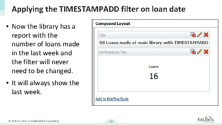Applying the TIMESTAMPADD filter on loan date • Now the library has a report
