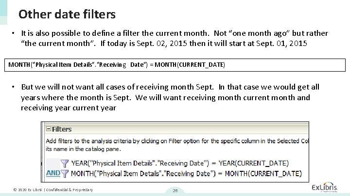 Other date filters • It is also possible to define a filter the current