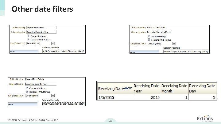 Other date filters © 2020 Ex Libris   Confidential & Proprietary 28