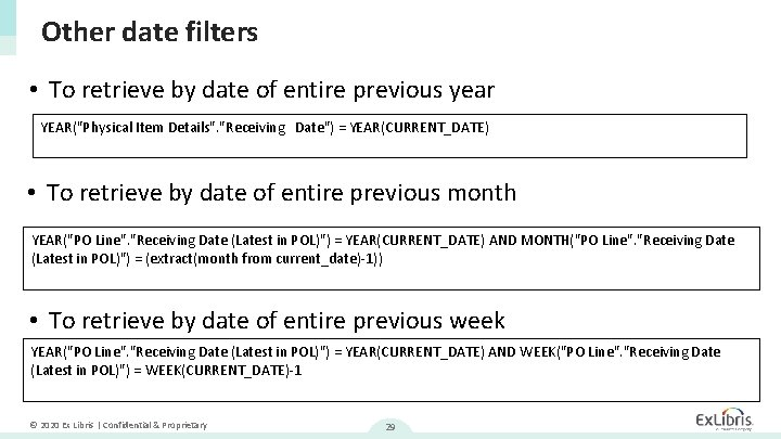 """Other date filters • To retrieve by date of entire previous year YEAR(""""Physical Item"""