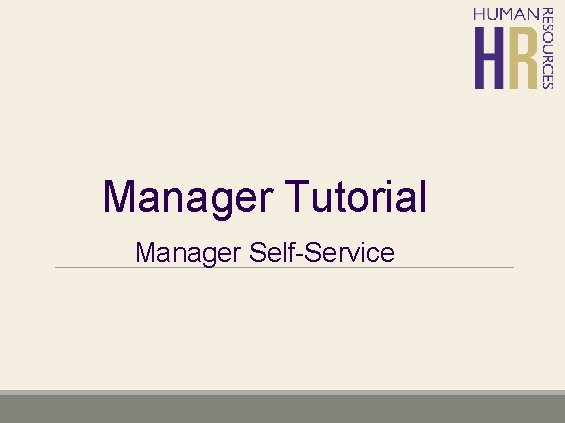 Manager Tutorial Manager Self-Service