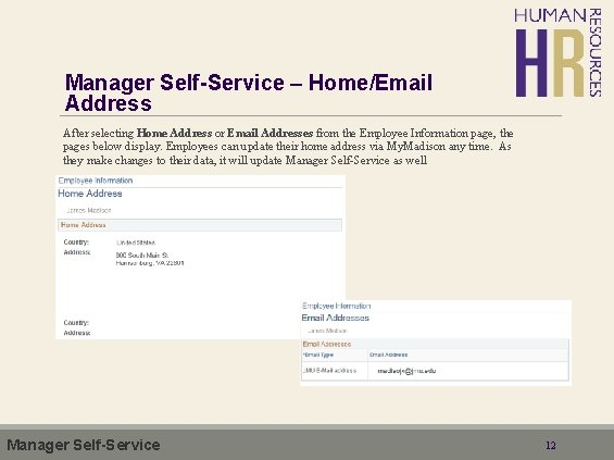 Manager Self-Service – Home/Email Address After selecting Home Address or Email Addresses from the