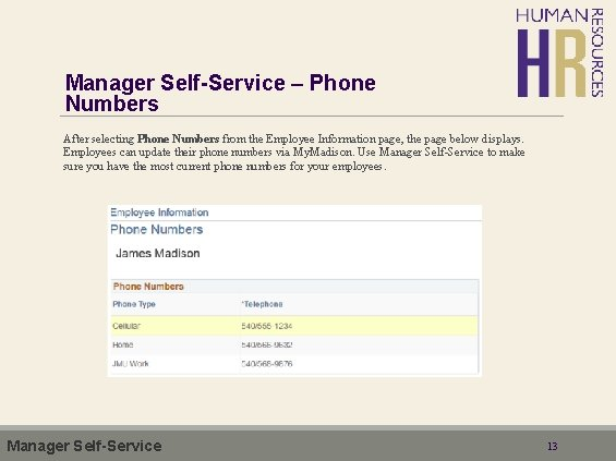 Manager Self-Service – Phone Numbers After selecting Phone Numbers from the Employee Information page,