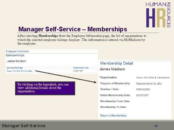Manager Self-Service – Memberships After selecting Memberships from the Employee Information page, the list