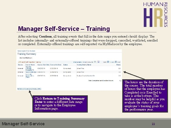 Manager Self-Service – Training After selecting Continue, all training events that fall in the