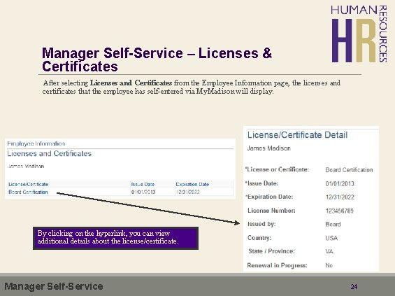 Manager Self-Service – Licenses & Certificates After selecting Licenses and Certificates from the Employee