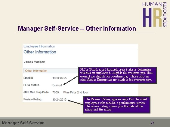 Manager Self-Service – Other Information FLSA (Fair Labor Standards Act) Status is determines whether