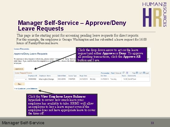Manager Self-Service – Approve/Deny Leave Requests This page is the starting point for accessing