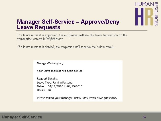 Manager Self-Service – Approve/Deny Leave Requests If a leave request is approved, the employee