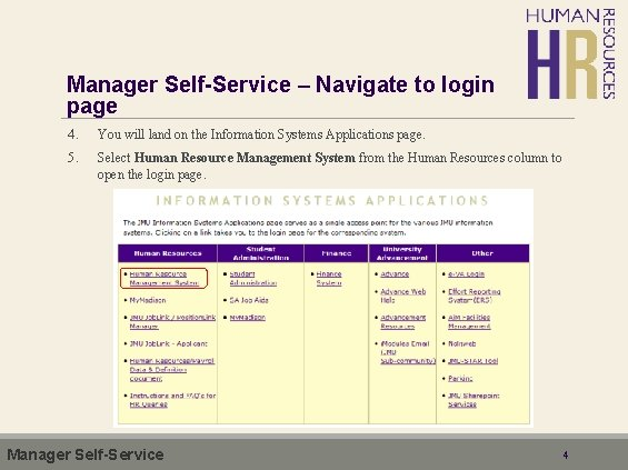 Manager Self-Service – Navigate to login page 4. You will land on the Information