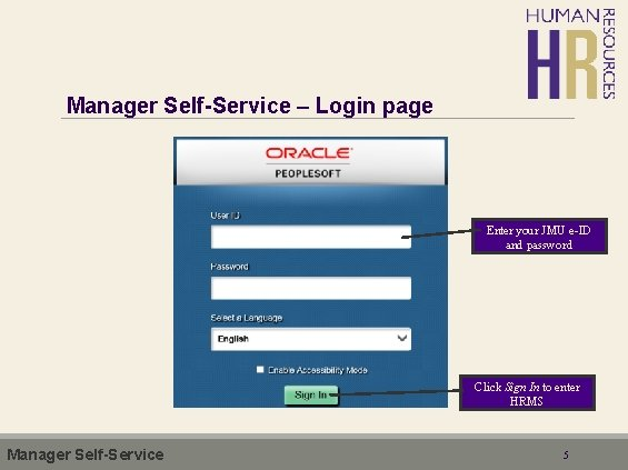 Manager Self-Service – Login page Enter your JMU e-ID and password Click Sign In