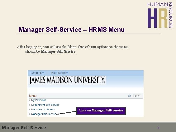 Manager Self-Service – HRMS Menu After logging in, you will see the Menu. One