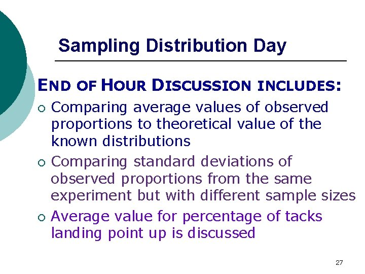Sampling Distribution Day END OF HOUR DISCUSSION INCLUDES: ¡ ¡ ¡ Comparing average values