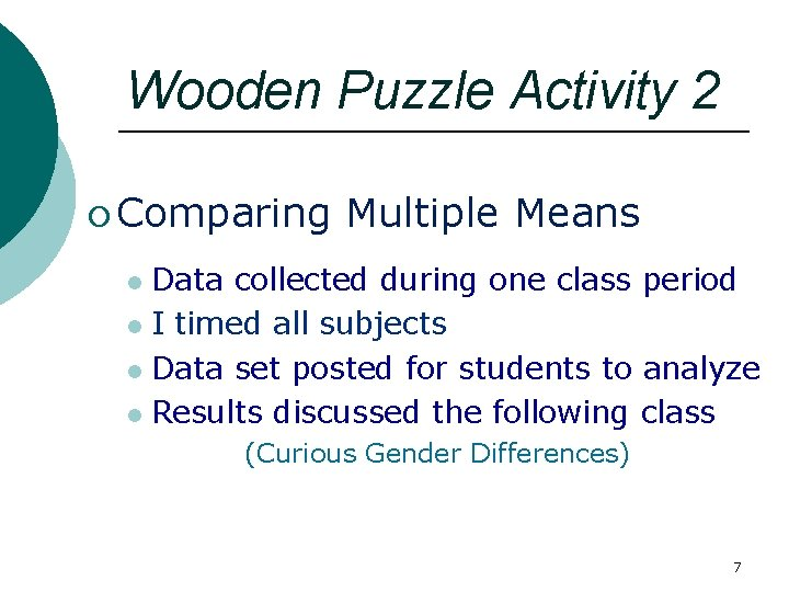 Wooden Puzzle Activity 2 ¡ Comparing Multiple Means Data collected during one class period