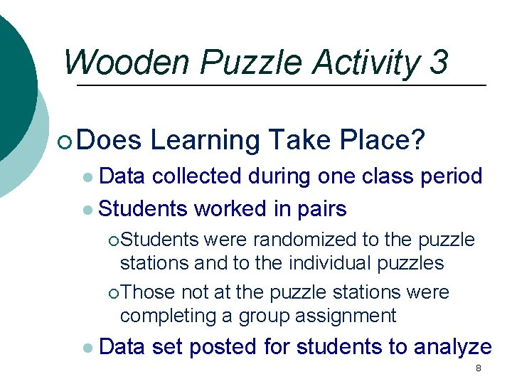 Wooden Puzzle Activity 3 ¡ Does Learning Take Place? l Data collected during one