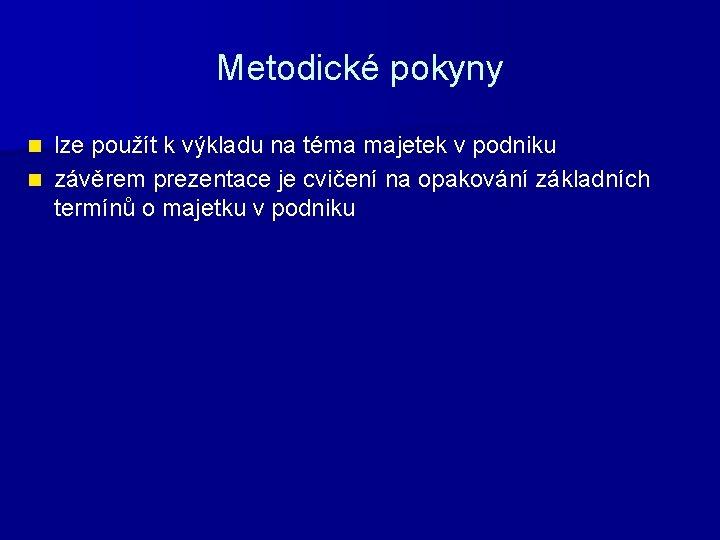 Metodické pokyny lze použít k výkladu na téma majetek v podniku n závěrem prezentace