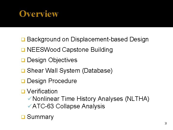 Overview q Background on Displacement-based Design q NEESWood Capstone Building q Design q Shear