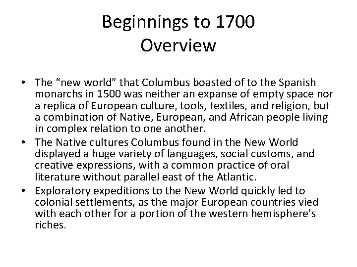 """Beginnings to 1700 Overview • The """"new world"""" that Columbus boasted of to the"""