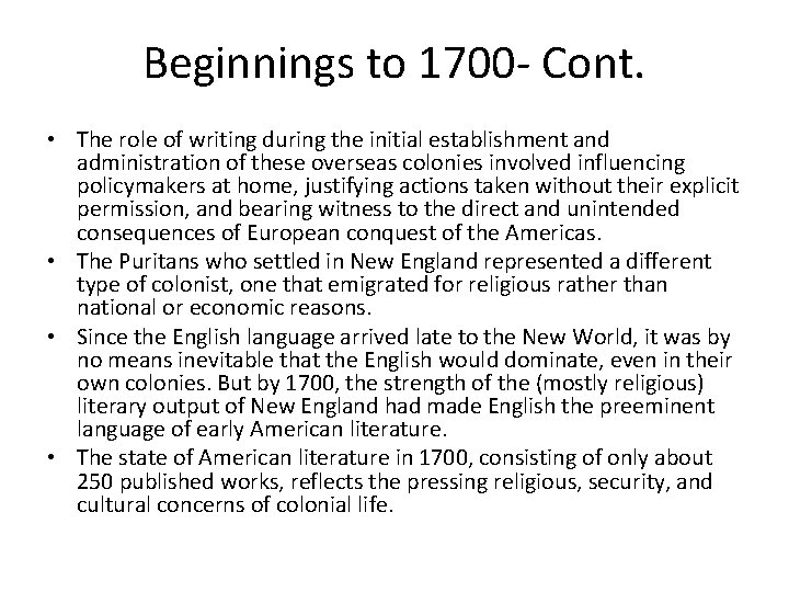 Beginnings to 1700 - Cont. • The role of writing during the initial establishment