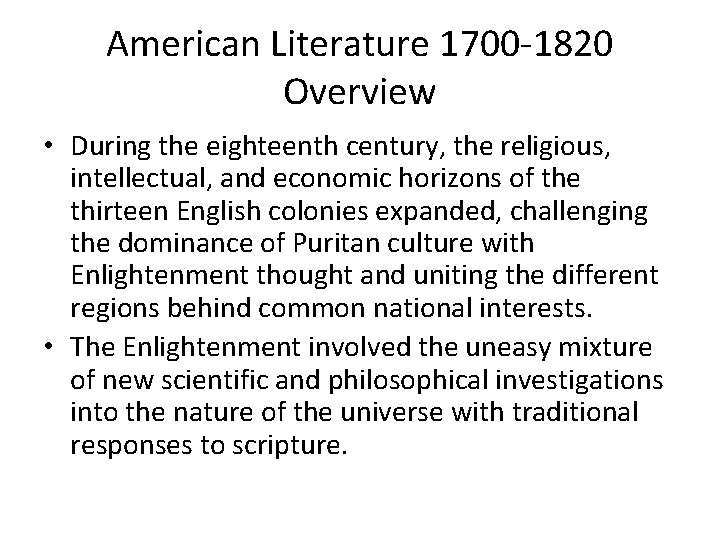 American Literature 1700 -1820 Overview • During the eighteenth century, the religious, intellectual, and