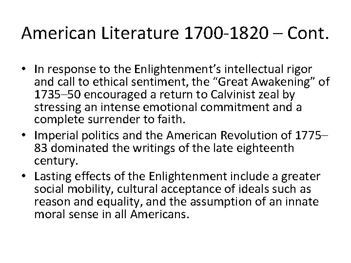 American Literature 1700 -1820 – Cont. • In response to the Enlightenment's intellectual rigor