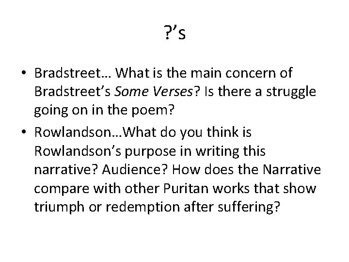 ? 's • Bradstreet… What is the main concern of Bradstreet's Some Verses? Is