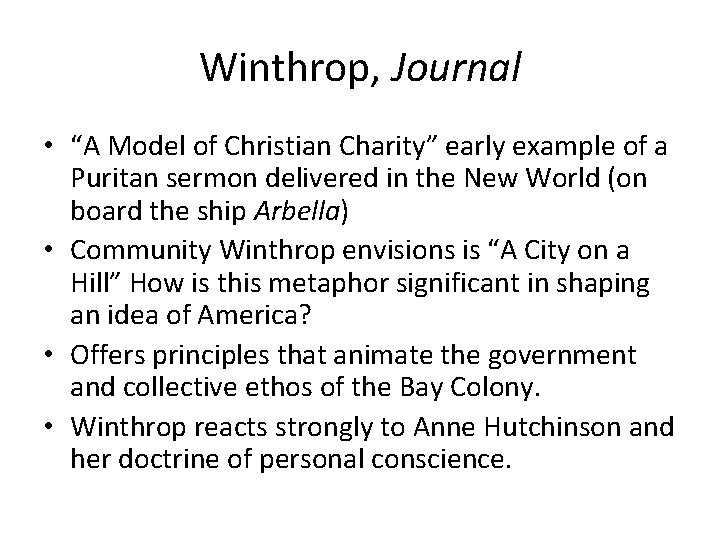 """Winthrop, Journal • """"A Model of Christian Charity"""" early example of a Puritan sermon"""