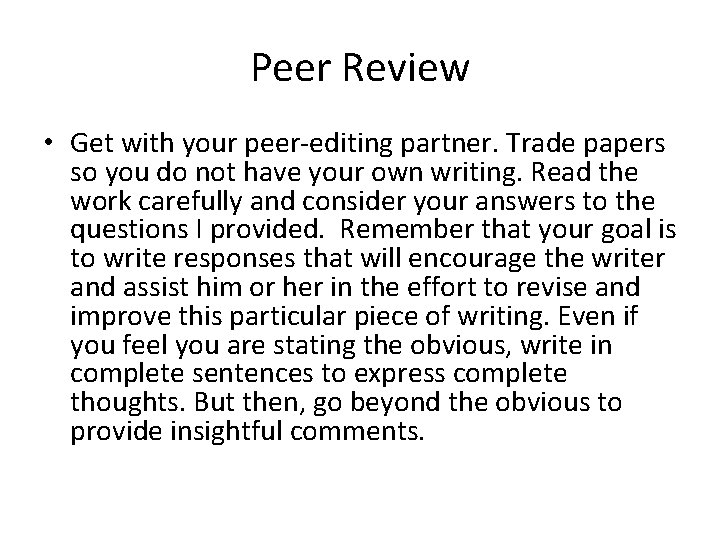 Peer Review • Get with your peer-editing partner. Trade papers so you do not