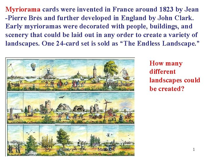 Myriorama cards were invented in France around 1823 by Jean -Pierre Brès and further