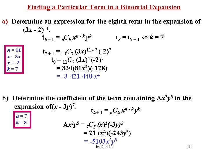 Finding a Particular Term in a Binomial Expansion a) Determine an expression for the